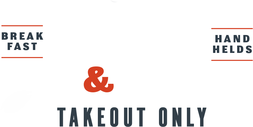 Breakfast Handhelds Grab & Go Takeout Only